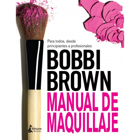 Bobbi Brown, Manual de Maquillaje